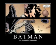 Batman hates chocolate